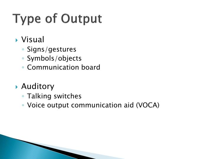 Type of Output