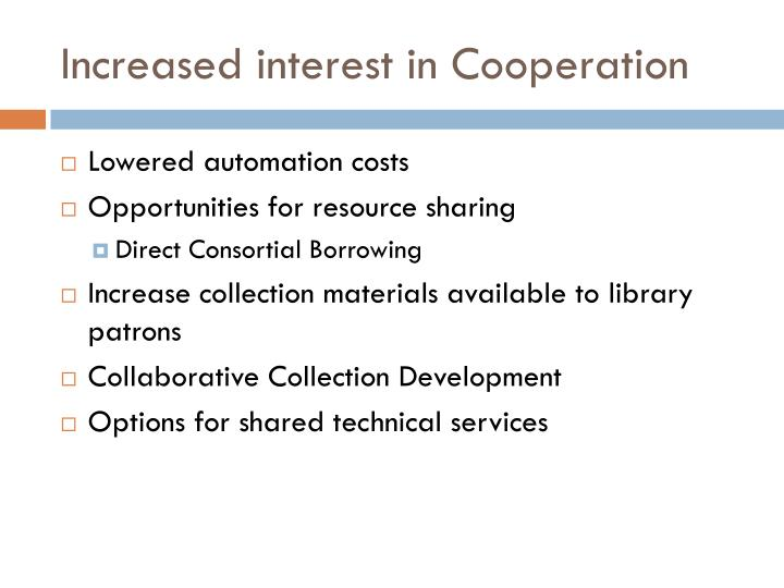 Increased interest in cooperation