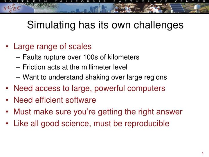 Simulating has its own challenges