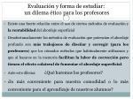 evaluaci n y forma de estudiar un dilema tico para los profesores