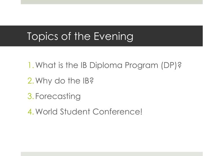 Topics of the evening