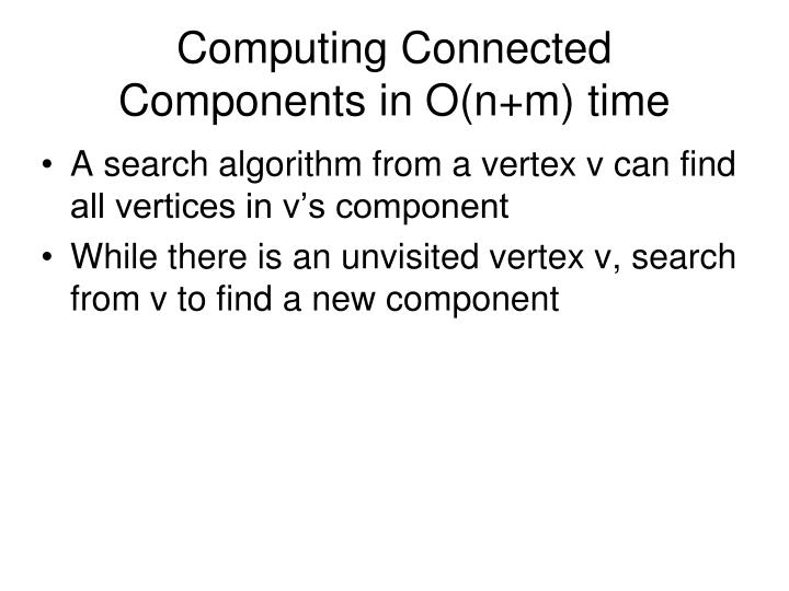 Computing Connected Components in O(n+m) time