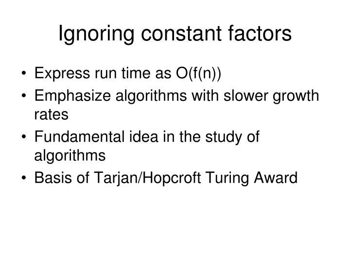 Ignoring constant factors
