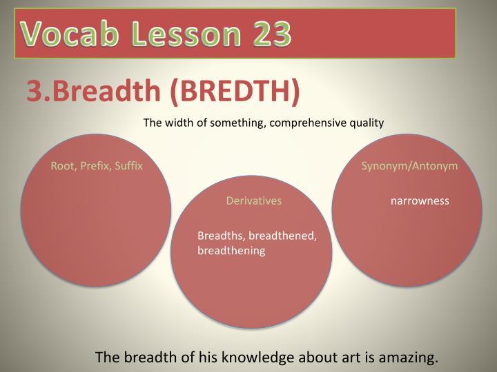 3 breadth bredth
