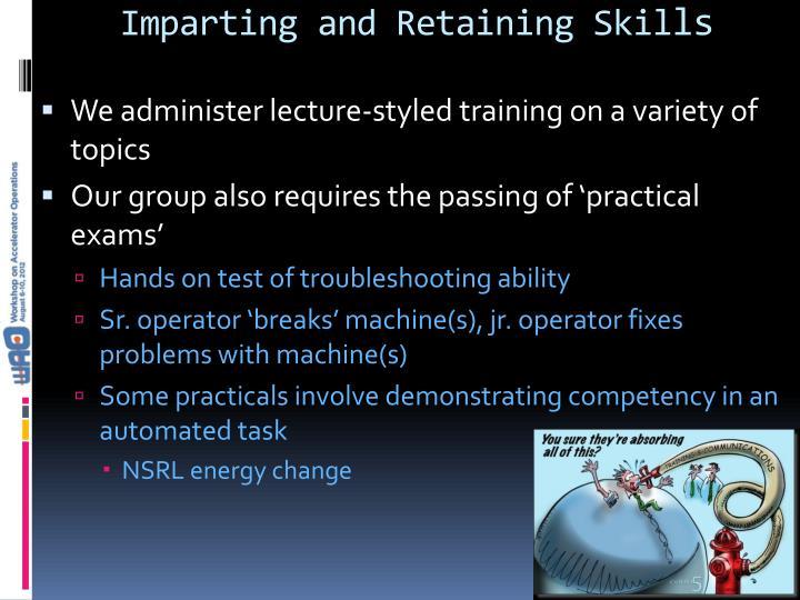 Imparting and Retaining Skil