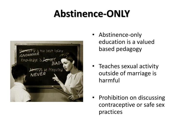a comparison of sex education and abstinence only education Experts say sexuality education is important but should be coming from classrooms, pediatricians and parents and exclude pushing abstinence.