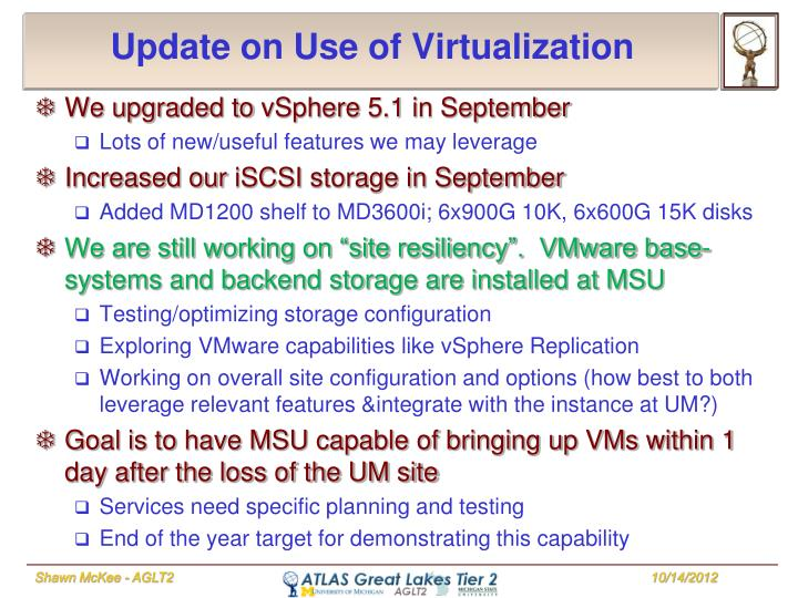 Update on Use of Virtualization