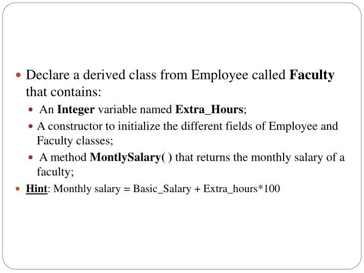 Declare a derived class from Employee called