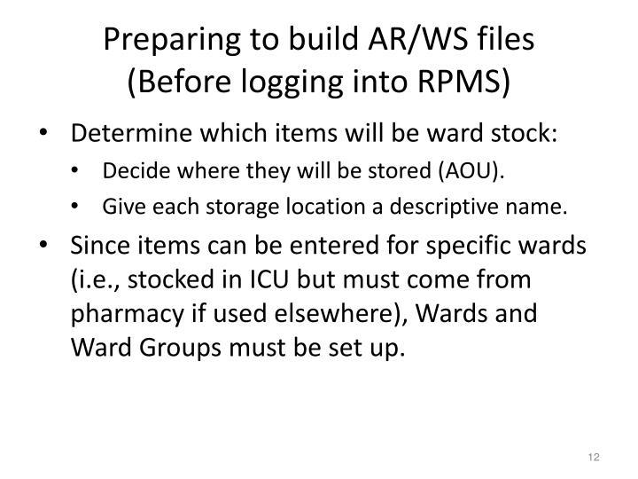 Preparing to build AR/WS files
