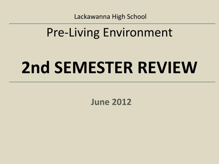 pre living environment 2nd semester review n.
