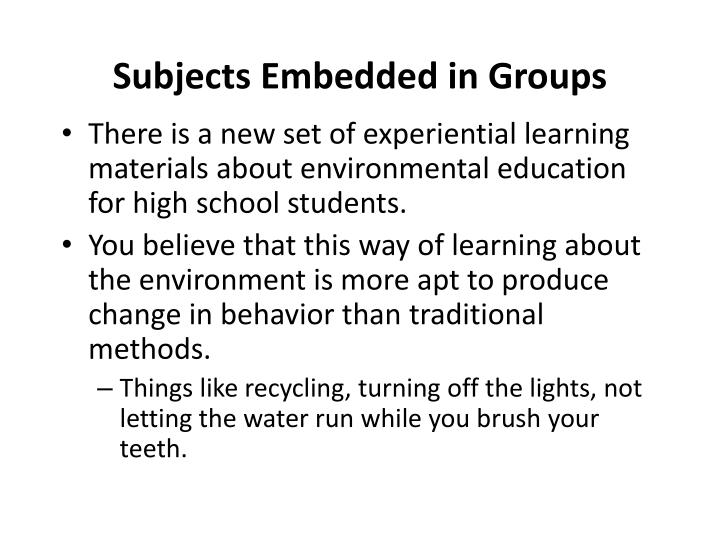 Subjects Embedded in Groups
