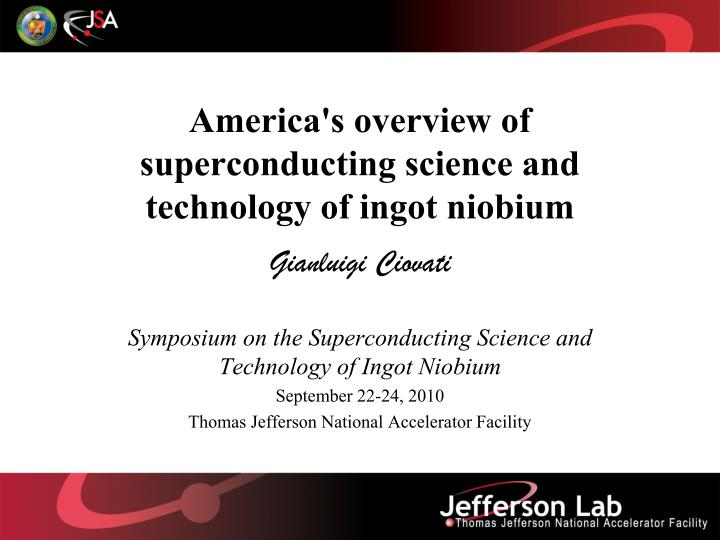 America s overview of superconducting science and technology of ingot niobium