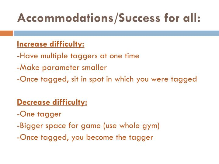 Accommodations/Success for all: