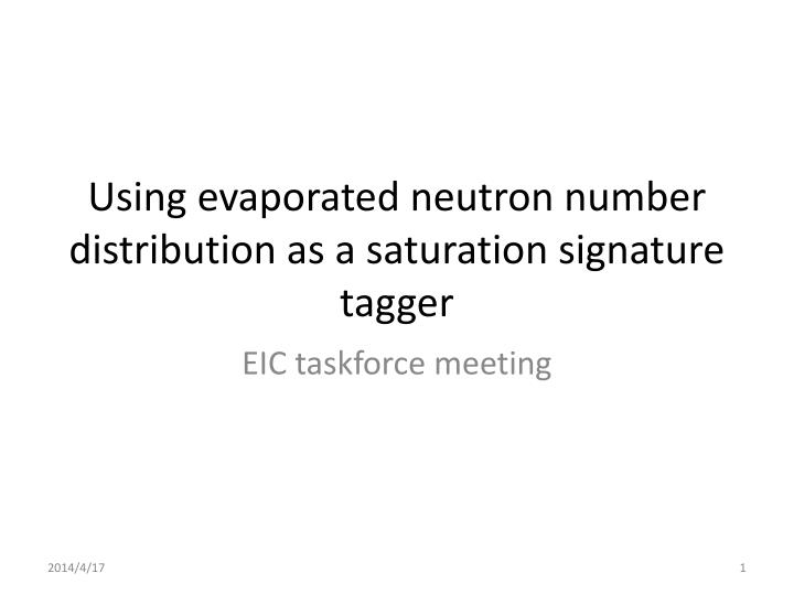 Using evaporated neutron number distribution as a saturation signature tagger
