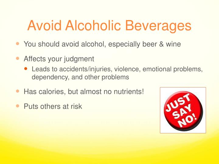 Avoid Alcoholic Beverages