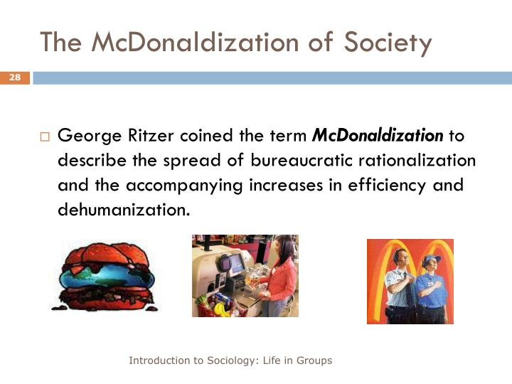 an introduction to the issue of mcdonaldization in a fastfood society Bath and body worksb popeye's such as the the world as evidenced by the opening of american fast-food limited 2 the mcdonaldization of society an introduction • t h e success of mcdonald's is reflected in the fact that in 1990 its employees and red lobster which purveys y o u guessed it).