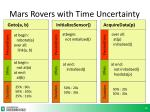 mars rovers with time uncertainty