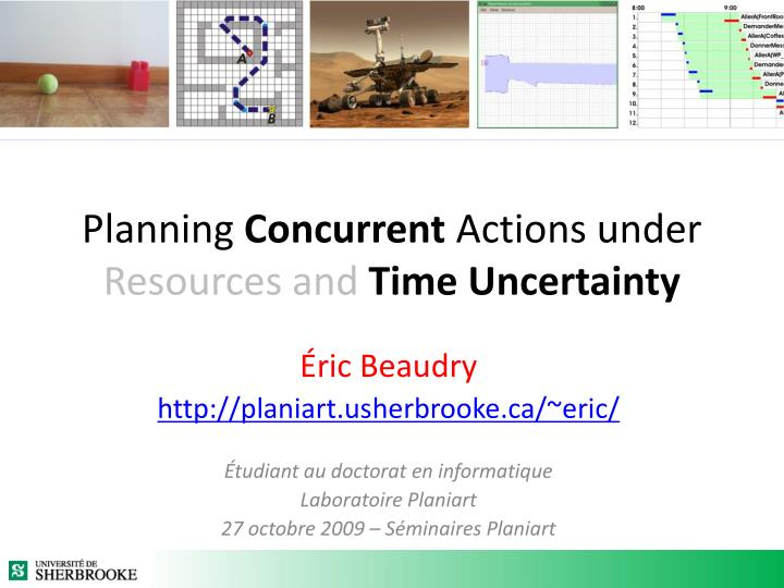 planning concurrent actions under resources and time uncertainty