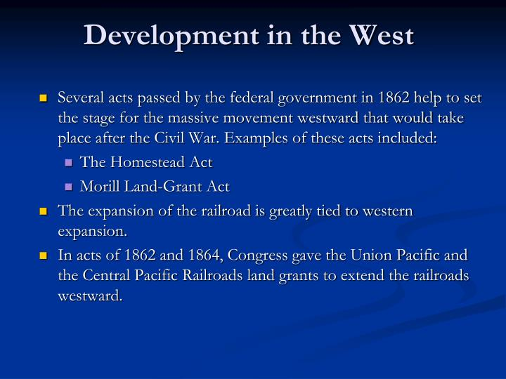 the influence of the pacific railroad act of 1862 on the expansionism and the eventual development o Compare the usa pacific rim urban development with the story of the mid german philosopher of eventual world influence george w --the railroad age was.