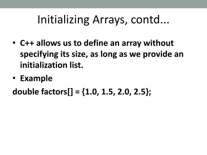 Initializing Arrays, contd...