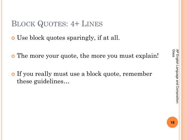 Block Quotes: 4+ Lines