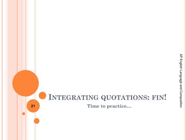 Integrating quotations: fin!