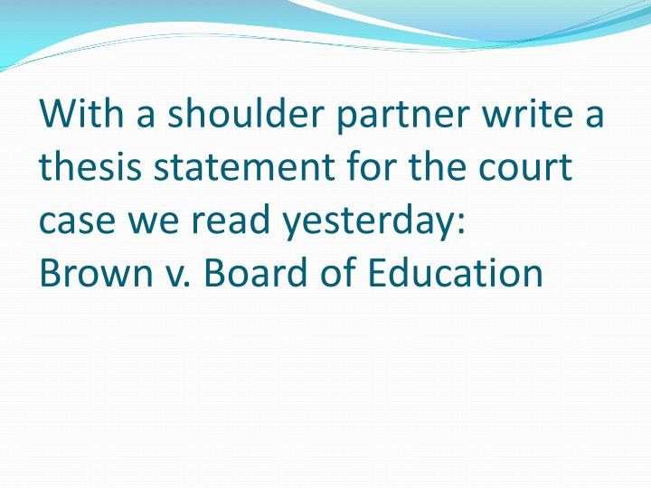 good thesis statement for brown vs board of education