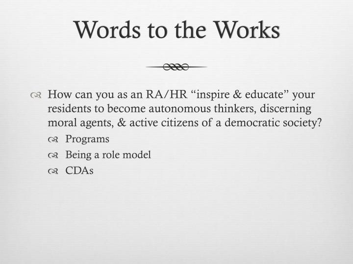 Words to the Works