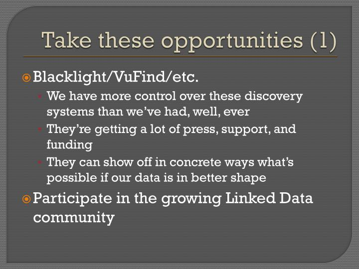 Take these opportunities (1)