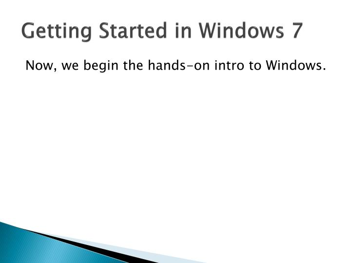 Getting Started in Windows 7