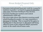 house budget proposal only
