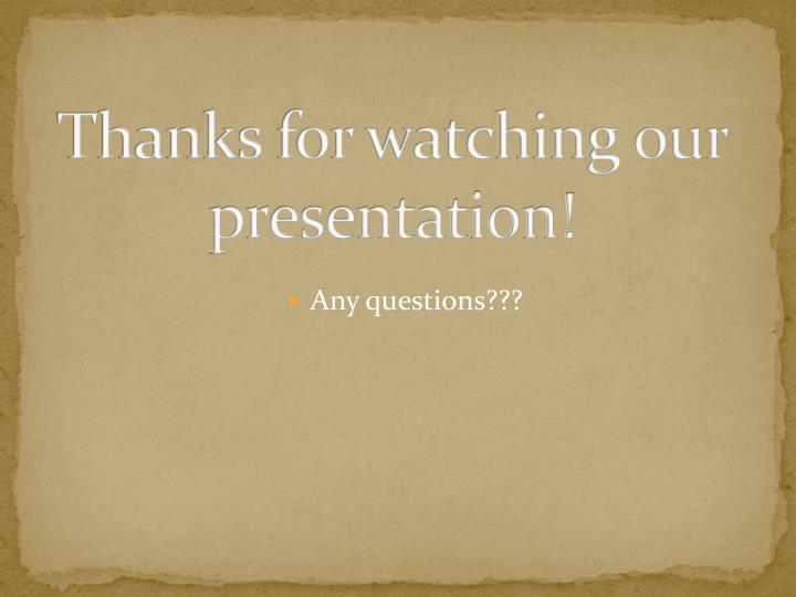 Thanks for watching our presentation!