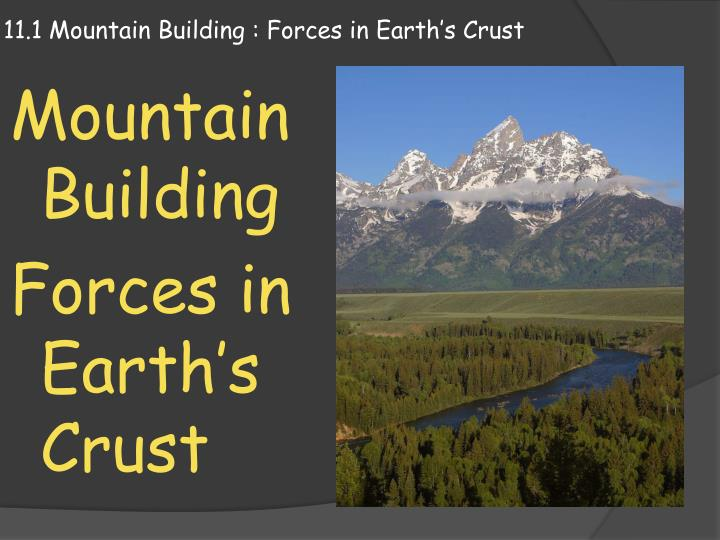 11 1 mountain building forces in e arth s crust n.