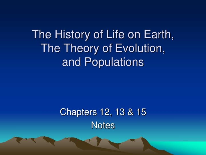an argument of the evolution theory of life on earth The evolution of life on earth but the actual pathway is strongly underdetermined by our general theory of life's evolution as one plausible argument.