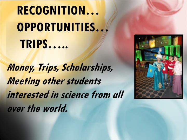 Recognition… Opportunities…