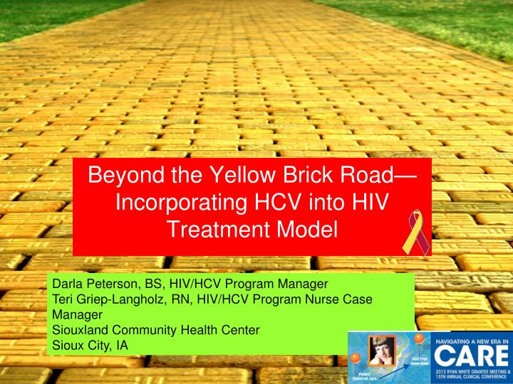 Ppt Beyond The Yellow Brick Road Incorporating Hcv Into Hiv Treatment Model Powerpoint Presentation Id 2098486
