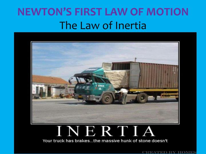 newton s first law of motion the law of inertia n.