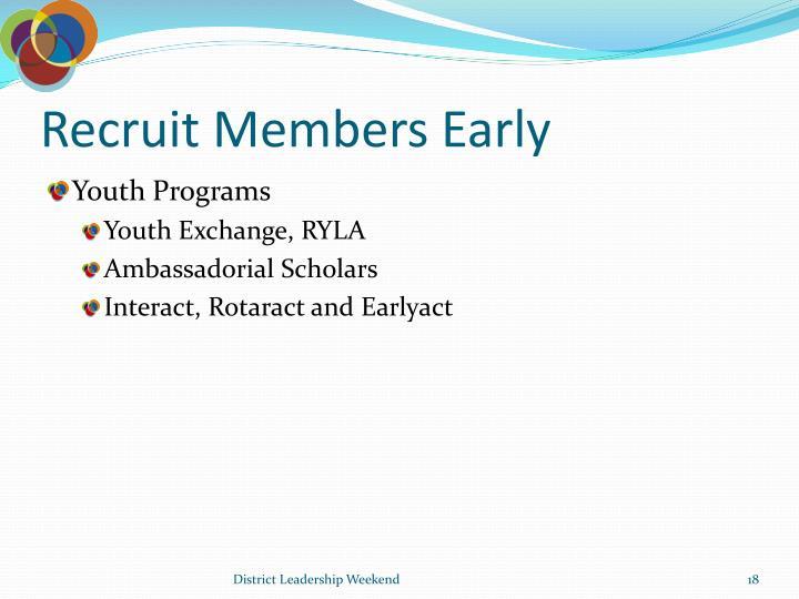 Recruit Members Early