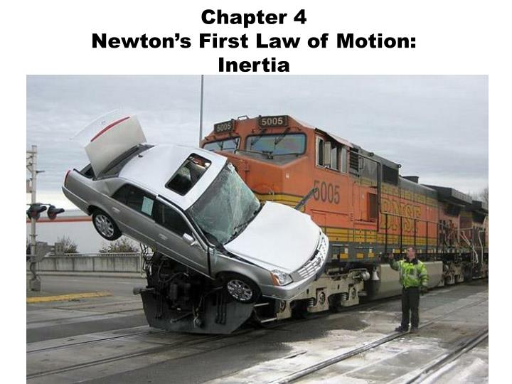 chapter 4 newton s first law of motion inertia n.