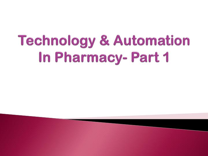 technology automation in pharmacy part 1 n.