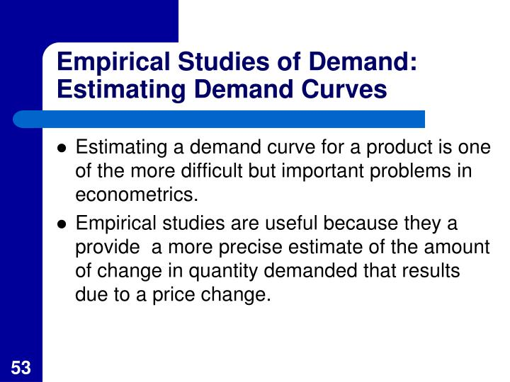Empirical Studies of Demand: Estimating Demand Curves
