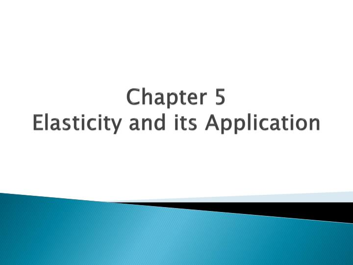 chapter 5 elasticity and its application n.