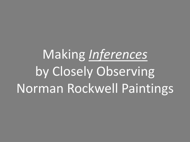 making inferences by closely observing norman rockwell paintings n.