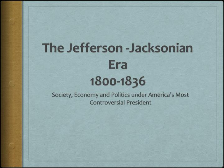 an evaluation of the various gains of the jeffersonian republicans in america Consider the irony: jeffersonian america, while a substantially democratizing white, male society, actually restricted the freedom of free blacks and hardened the institution of slavery (even though slavery was gradually ending in the northern states) into its most brutal manifestation in american history.