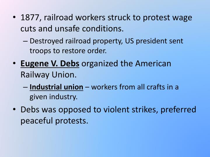 1877, railroad workers struck to protest wage cuts and unsafe conditions.