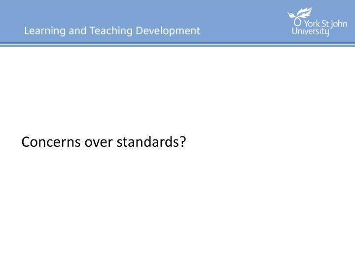 Concerns over standards?