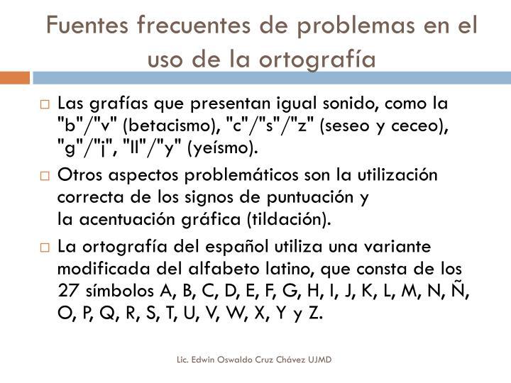 Fuentes frecuentes de problemas en el uso de la ortografía