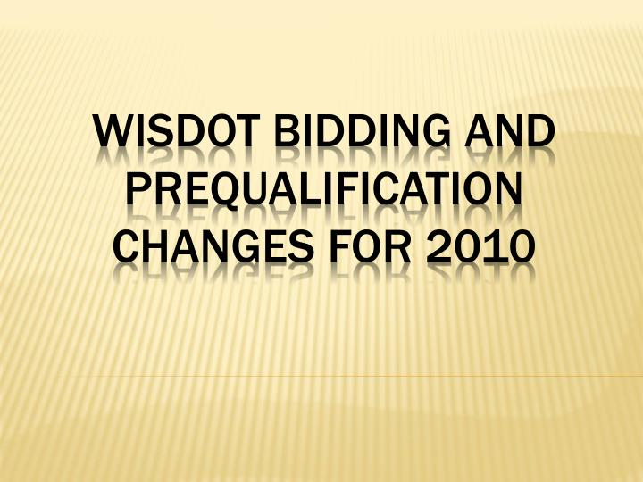 wisdot bidding and prequalification changes for 2010 n.