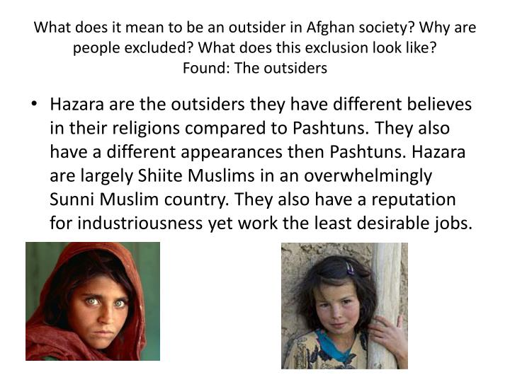 What does it mean to be an outsider in Afghan society? Why are people excluded? What does this exclusion look like