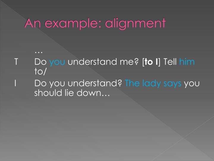An example: alignment